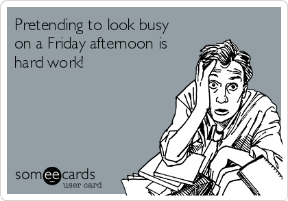 pretending-to-look-busy-on-a-friday-afternoon-is-hard-work-64ff2