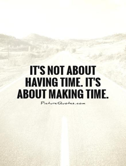 its-not-about-having-time-its-about-making-time-quote-1